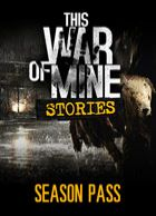 telecharger This War of Mine: Stories - Season Pass